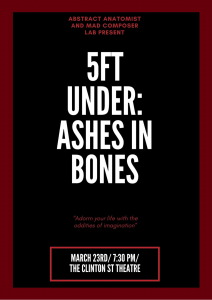 5ft Under: Ashes in Bones - Experimental Performance Art @ Clinton St Theater